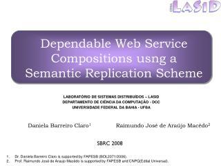 Dependable Web Service Compositions usng a Semantic Replication Scheme