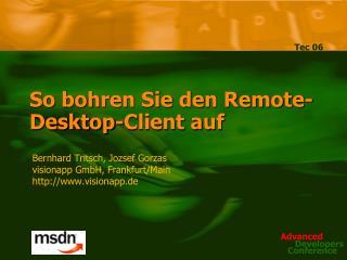 So bohren Sie den Remote-Desktop-Client auf