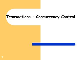 Transactions – Concurrency Control
