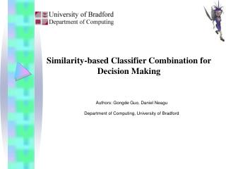 Similarity-based Classifier Combination for Decision Making