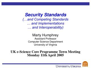 Marty Humphrey Assistant Professor Computer Science Department University of Virginia