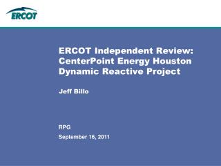 ERCOT Independent Review: CenterPoint Energy Houston Dynamic Reactive Project