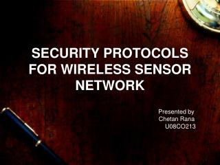 SECURITY PROTOCOLS FOR WIRELESS SENSOR NETWORK