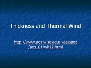 Thickness and Thermal Wind