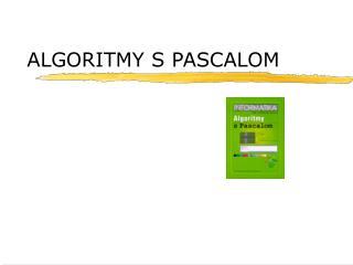 ALGORITMY S PASCALOM