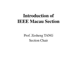 Introduction of  IEEE Macau Section