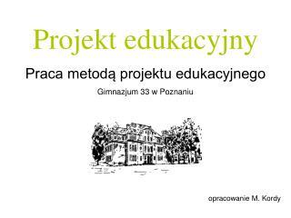Projekt edukacyjny w gimnazjum