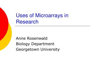 Uses of Microarrays in Research