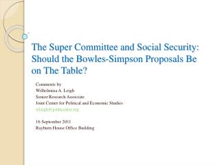The Super Committee and Social Security: Should the Bowles-Simpson Proposals Be on The Table?