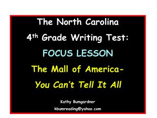 The North Carolina  4 th  Grade Writing Test: FOCUS LESSON The Mall of America-