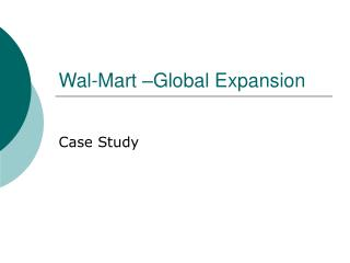 Wal-Mart –Global Expansion