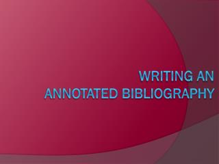 Writing an  Annotated Bibliography