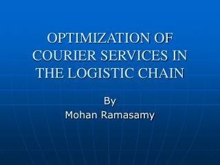 OPTIMIZATION OF COURIER SERVICES IN THE LOGISTIC CHAIN