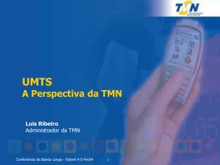 UMTS A Perspectiva da TMN