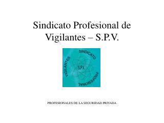 Sindicato Profesional de Vigilantes   S.P.V.