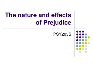 The nature and effects of Prejudice