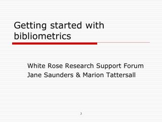 Getting started with bibliometrics