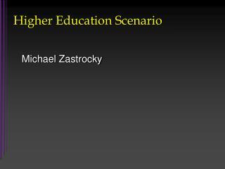 Higher Education Scenario