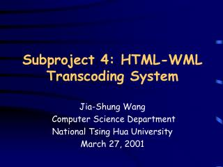 Subproject 4: HTML-WML Transcoding System