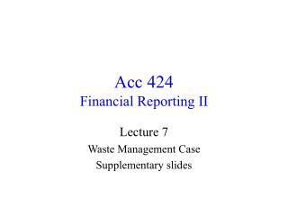 Acc 424 Financial Reporting II