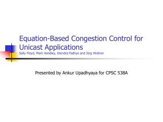 Presented by Ankur Upadhyaya for CPSC 538A