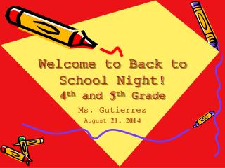 Welcome to Back to School Night! 4 th  and 5 th  Grade