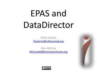 EPAS and DataDirector