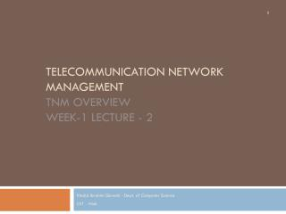 Telecommunication Network Management TNM Overview Week-1 Lecture - 2