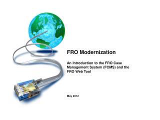 FRO Modernization