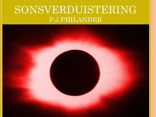 SONSVERDUISTERING P.J.PHILANDER