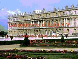 L'assolutismo di Luigi XIV