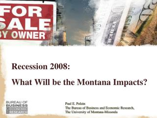 Recession 2008: What Will be the Montana Impacts?