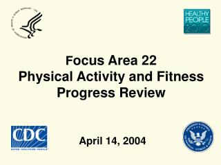 Focus Area 22 Physical Activity and Fitness Progress Review