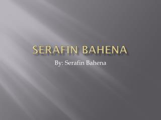 Serafin B ahena