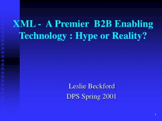 XML -  A Premier  B2B Enabling Technology : Hype or Reality?