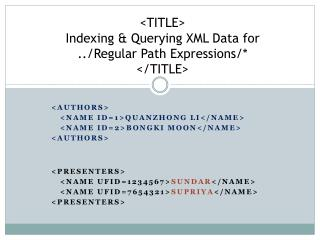 <TITLE> Indexing & Querying XML Data for  ../Regular Path Expressions/* </TITLE>