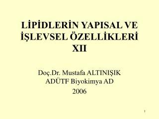 LİPİDLERİN YAPISAL VE İŞLEVSEL ÖZELLİKLERİ XII