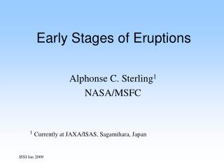 Early Stages of Eruptions