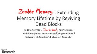 Zombie Memory : Extending Memory Lifetime by Reviving Dead Blocks
