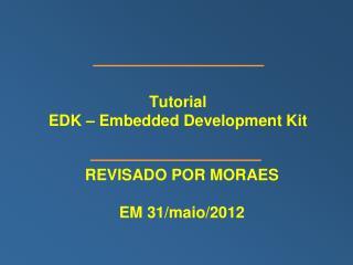 Tutorial EDK – Embedded Development Kit