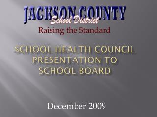 School Health Council Presentation To  School Board