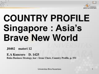 COUNTRY PROFILE  Singapore : Asia's Brave New World
