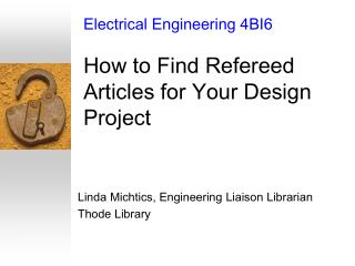 Electrical Engineering 4BI6 How to Find Refereed Articles for Your Design Project