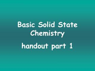 Basic Solid State Chemistry handout part 1