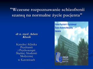 """""""Wczesne rozpoznawanie schizofrenii szansą na normalne życie pacjenta"""""""