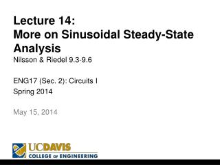 Lecture  14: More on Sinusoidal Steady-State Analysis Nilsson &  Riedel 9.3-9.6