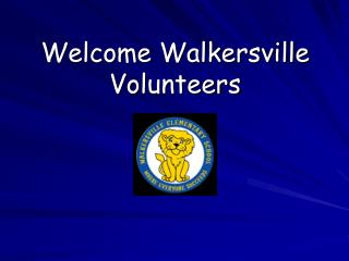 Welcome Walkersville Volunteers