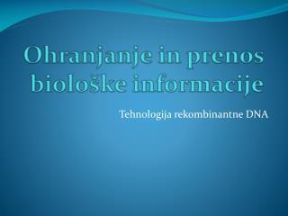Ohranjanje in prenos biološke informacije