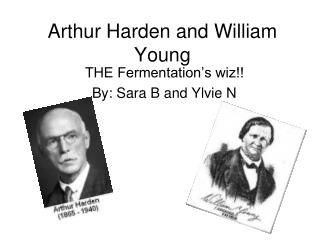 Arthur Harden and William Young