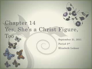 Chapter 14  Yes, She's a Christ Figure, Too